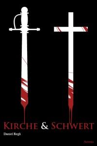 """Buchcover des Buchs """"Kirche und Schwert"""" von D. Regli"""
